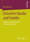 Zwischen Glaube Und Familie: Religiös Verschiedene Ehen Bei Jehovas Zeugen Cover Image
