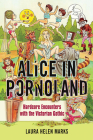 Alice in Pornoland: Hardcore Encounters with the Victorian Gothic (Feminist Media Studies) Cover Image