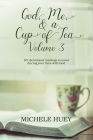 God, Me, & a Cup of Tea, Volume 3: 101 devotional readings to savor during your time with God Cover Image