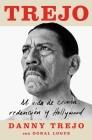 Trejo (Spanish edition): Mi vida de crimen, redención y Hollywood (Atria Espanol) Cover Image