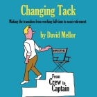 Changing Tack: Making the transition from working full-time to semi-retirement Cover Image