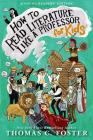 How to Read Literature Like a Professor: For Kids Cover Image