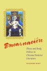 Encarnacion: Illness and Body Politics in Chicana Feminist Literature Cover Image