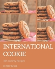 365 Yummy International Cookie Recipes: Make Cooking at Home Easier with Yummy International Cookie Cookbook! Cover Image