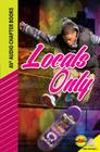 Locals Only (Av2 Audio Chapter Books) Cover Image