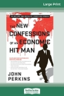 The New Confessions of an Economic Hit Man (16pt Large Print Edition) Cover Image