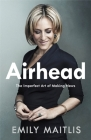Airhead: The Imperfect Art of Making News Cover Image