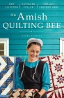 An Amish Quilting Bee: Three Stories Cover Image
