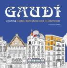 Gaudi: Coloring Gaudi, Barcelona and Modernism Cover Image