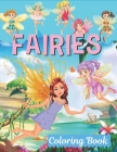 Fairies Coloring Book: Fairy Tales, Princesses, and Fables Coloring Book for Kids, Fantasy Fairy Tale Pictures with Flowers, Butterflies, Bir Cover Image