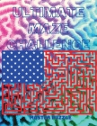Ultimate Maze Challenge - A Collection of Fascinating Maze Puzzles Cover Image