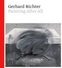 Gerhard Richter: Painting After All Cover Image