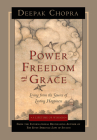 Power, Freedom, and Grace: Living from the Source of Lasting Happiness Cover Image