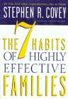The 7 Habits of Highly Effective Families: Creating a Nurturing Family in a Turbulent World Cover Image
