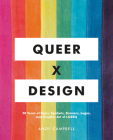 Queer  X Design: 50 Years of Signs, Symbols, Banners, Logos, and Graphic Art of LGBTQ Cover Image