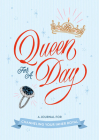 Queen for a Day: A Journal for Channeling Your Inner Royal Cover Image