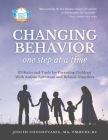 Changing Behavior One Step At A Time: 119 Rules and Tools for Parenting Children with Autism Spectrum and Related Disorders Cover Image