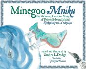 Minegoo: The Mi'kmaq Creation Story of Prince Edward Island Cover Image