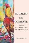 El gallo de combate: Breve panorama de la gallística Cover Image
