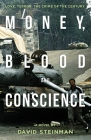 Money, Blood & Conscience: A Novel of Ethiopia's Democracy Revolution Cover Image