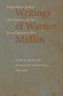 Writings of Warner Mifflin: Forgotten Quaker Abolitionist of the Revolutionary Era Cover Image