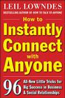 How to Instantly Connect with Anyone: 96 All-New Little Tricks for Big Success in Relationships Cover Image