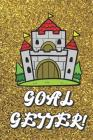 Goal Getter: Live Your Life Motivational Journal with Royal Castle Art Design and Gold Glitter Effect Background. Inspirational Cov Cover Image