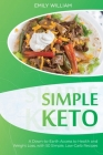 Simple Keto: A Down-to-Earth Access to Health and Weight Loss, with 50 Simple, Low-Carb Recipes Cover Image