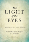 The Light of the Eyes: Homilies on the Torah Cover Image