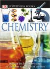DK Eyewitness Books: Chemistry: Discover the Amazing Effect Chemistry Has on Every Part of Our Lives Cover Image