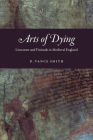 Arts of Dying: Literature and Finitude in Medieval England Cover Image