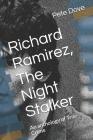 Richard Ramirez, The Night Stalker: An anthology of True Crime Cover Image
