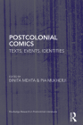 Postcolonial Comics: Texts, Events, Identities (Routledge Research in Postcolonial Literatures) Cover Image