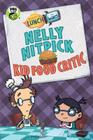 Fizzy's Lunch Lab: Nelly Nitpick, Kid Food Critic Cover Image
