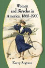 Women and Bicycles in America, 1868-1900 Cover Image