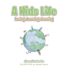 A Kids Life: Loving, Learning, Growing Cover Image