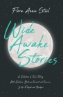 Wide Awake Stories - A Collection of Tales Told by Little Children, Between Sunset and Sunrise, In the Panjab and Kashmir: With an Essay From The Gard Cover Image