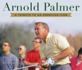 Arnold Palmer: A Tribute to an American Icon Cover Image
