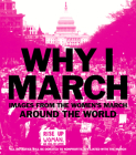 Why I March: Images from the Woman's March Around the World Cover Image