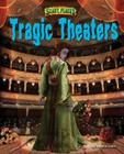 Tragic Theaters (Scary Places) Cover Image