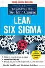 The McGraw-Hill 36-Hour Course: Lean Six SIGMA (McGraw-Hill 36-Hour Courses) Cover Image