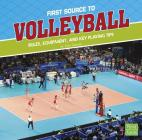 First Source to Volleyball: Rules, Equipment, and Key Playing Tips (First Sports Source) Cover Image