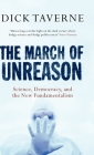 The March of Unreason: Science, Democracy, and the New Fundamentalism Cover Image