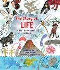 The  Story of Life: A First Book about Evolution (Story of...) Cover Image