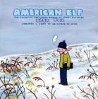 American Elf, Book Two, January 1, 2004 to December 31, 2005: The Collected Sketchbook Diaries of James Kochalka, Vol. 2 Cover Image