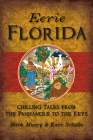 Eerie Florida: Chilling Tales from the Panhandle to the Keys Cover Image