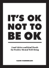 It's OK not to be OK: Good advice and kind words for positive mental well-being Cover Image