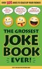 The Grossest Joke Book Ever! Cover Image