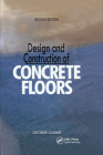 Design and Construction of Concrete Floors, Second Edition Cover Image