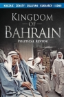 Kingdom of Bahrain: Political Review Cover Image